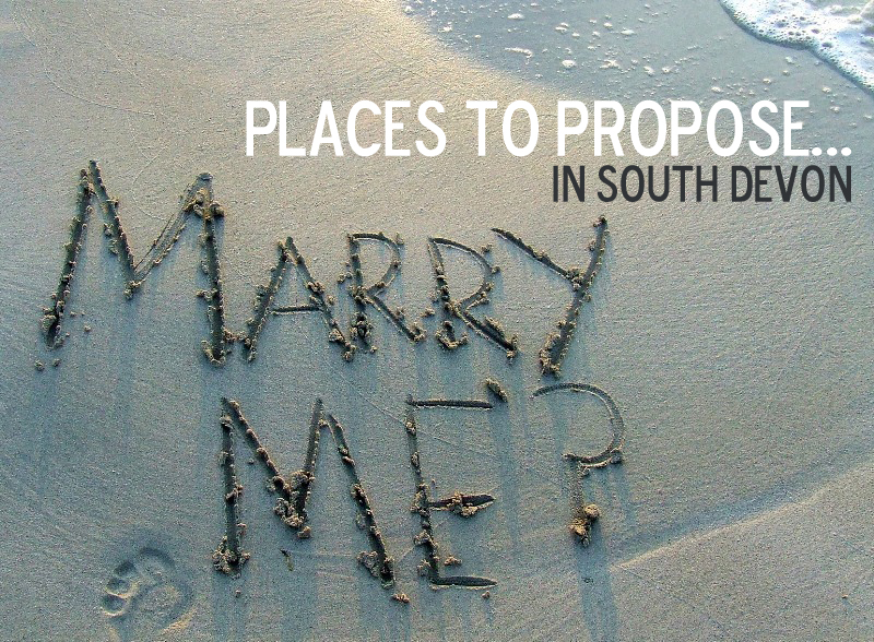 Places to Propose in South Devon - Visit South Devon