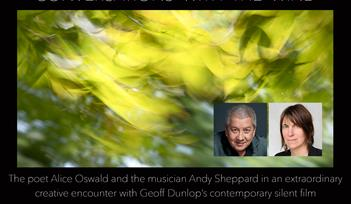 Conversations With the Wind - An Evening of Jazz, Film and Poetry with Alice Oswald and Andy Sheppard