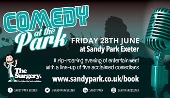 Comedy at Sandy Park 28th June