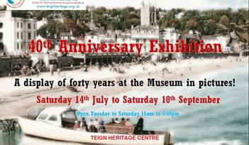 Teign Heritage Centre 40th Anniversary Exhibition